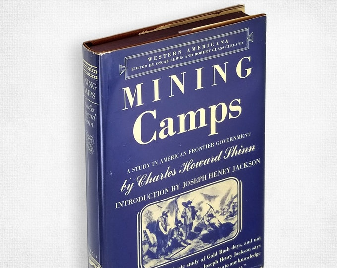 Mining Camps: A Study in American Frontier Government by Charles Howard Shinn Hardcover in Dust Jacket 1948 Knopf