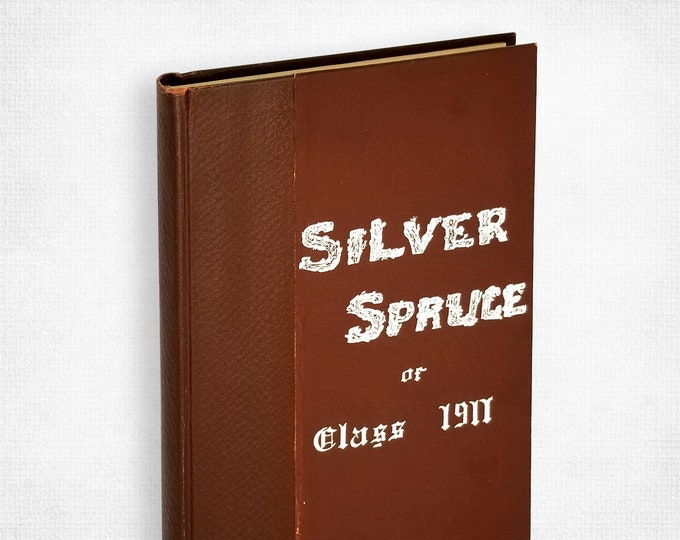 Colorado State College of Agriculture and the Mechanic Arts 1911 Yearbook Silver Spruce