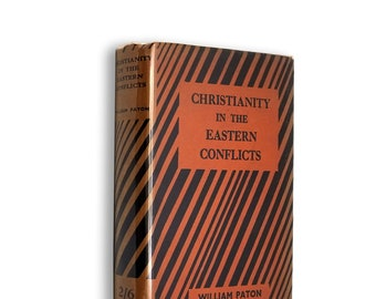 Christianity in Eastern Conflicts by William Paton Hardcover w/ Dust Jacket 1936 Japan China India Asian Missions