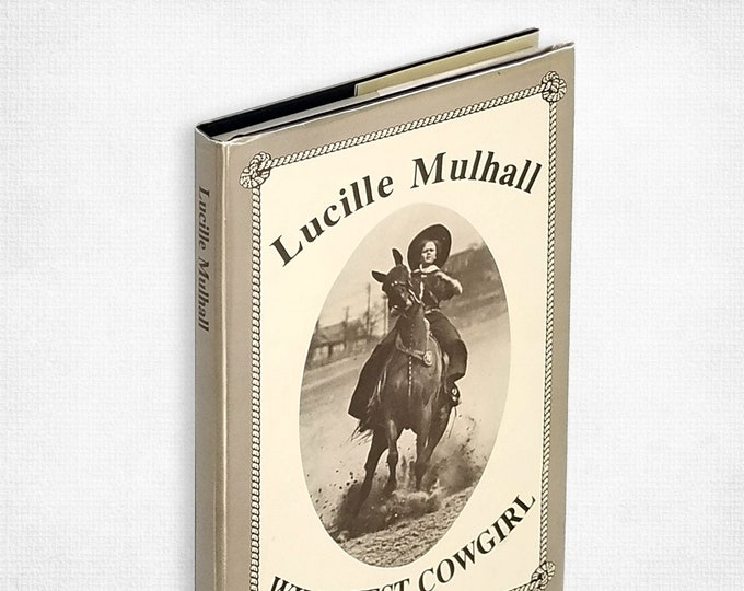 Lucille Mulhall: Her Family, Her Life, Her Times [Wild West Cowgirl] by Kathryn B. Stansbury SIGNED Hardcover in Dust Jacket 1992 Oklahoma