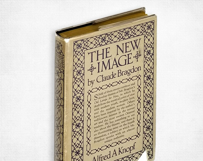 The New Image by Claude Bragdon 1st Edition Hardcover in Dust Jacket 1928 Alfred A Knopf - Metaphysics Theosophy