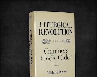 Cranmer's Godly Order: (Liturgical Revolution, Volume I) by Michael Davies 1st Edition Hardcover w/ Dust Jacket 1976 Arlington House