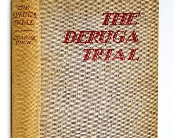 The Deruga Trial by Ricarda Huch 1930 Gerald Howe Ltd London Courtroom Drama Murder Case Fiction Novel - Hardcover HC