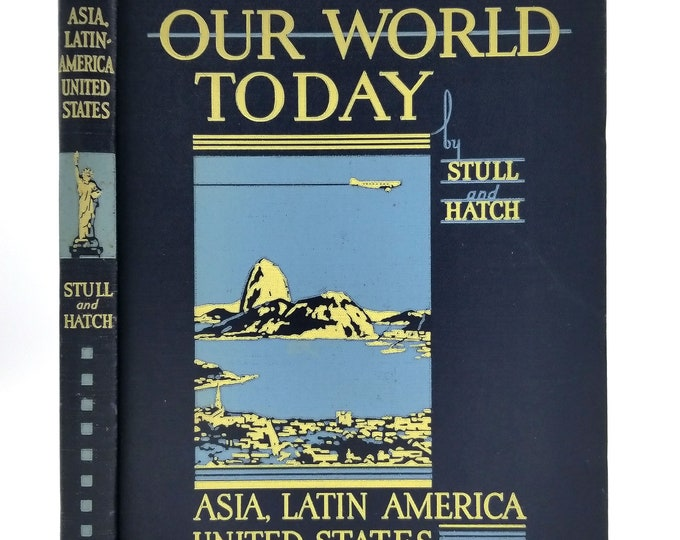 Our World Today: Asia, Latin America, United States by De Forest Stull & Roy W. Hatch 1935 Hardcover HC - Allyn and Bacon - History