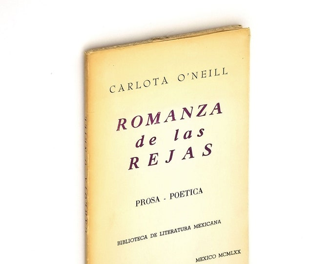 Spanish Language Poetry: Romanza de las Rejas - Prosa Poetica SIGNED Numbered 1970 by Carlota O'Neill - Mexico