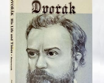 Dvorak: His Life and Times by Neil Butterworth 1981 Paganiniana Publications - Hardcover HC - Czech Composer Biography