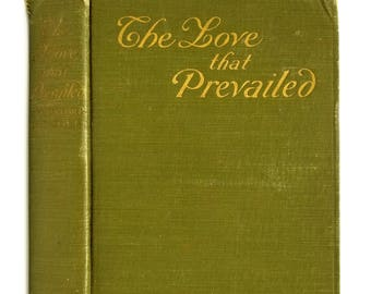 The Love That Prevailed by F. Frankfort Moore 1907 Empire Book Company - Fiction Novel  - Hardcover HC