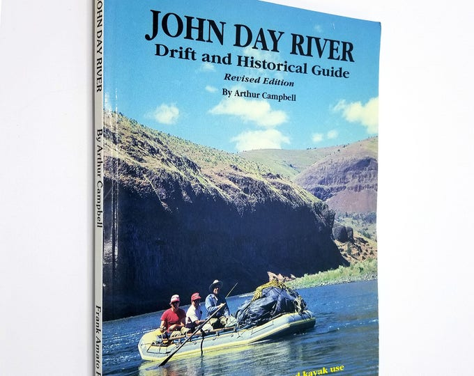 John Day River: Drift and Historical Guide - Revised Edition by Arthur Campbell 1995 Oregon, Pacific Northwest Travel Soft Cover