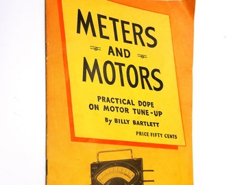 Meters and Motors: Practical Dope on Motor Tune-Up by Billy Bartlett 1958 Burton-Rogers Company - Automotive Cam Angle Meter
