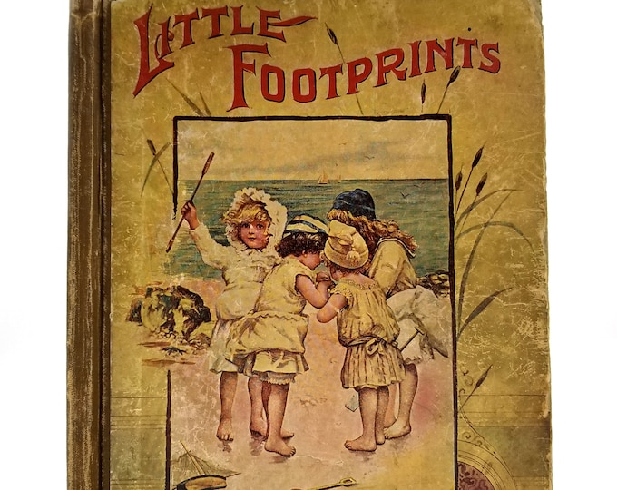Little Footprints by E.T. Roe 1895 HC Donohue Henneberry - Antique Children's Book Poems Short Stories