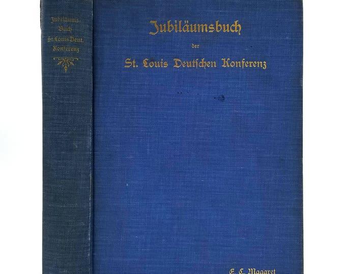 Jubilaumsbuch Der St. Louis Deutschen Konferenz Ca. 1903 Hardcover, Methodist Episcopal Church - German Language