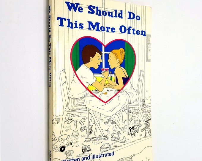 We Should Do This More Often by Joan McCartney 1987 1st Edition - Family Oriented Comics Humor