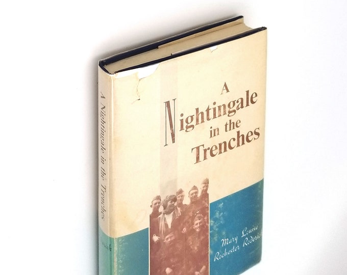 A Nightingale in the Trenches 1st EditionHardcover in Dust Jacket 1966 by Mary Louise Rochester Roderick  - World War I - WWI
