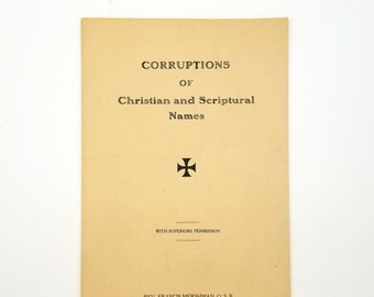 Corruptions of Christian and Scriptural Names 1910 by Francis Mershman - Reference List - Baby Names - Baptismal Names - Catholic