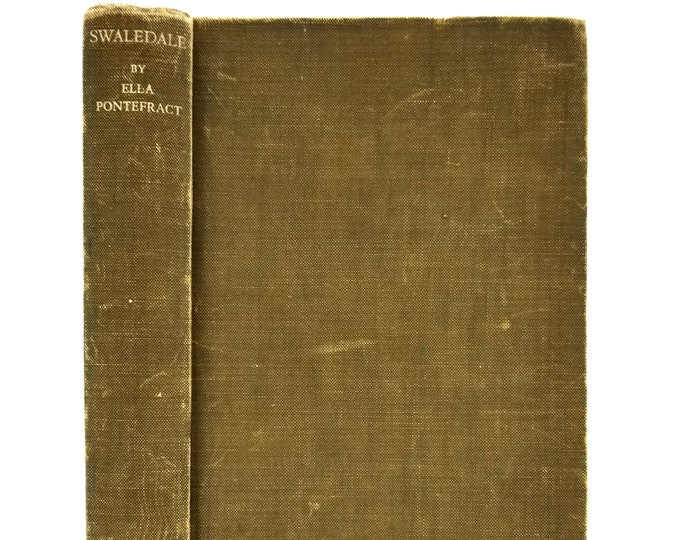 Swaledale by Ella Pontefract 1941 Hardcover HC J.M. Dent & Sons England Yorkshire Dales