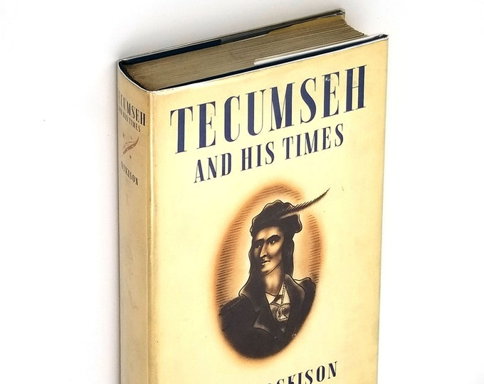 Tecumseh and His Times: The Story of a Great Indian by John M. Oskison 1st Edition Hardcover in Dust Jacket 1938 Native Americans Shawne