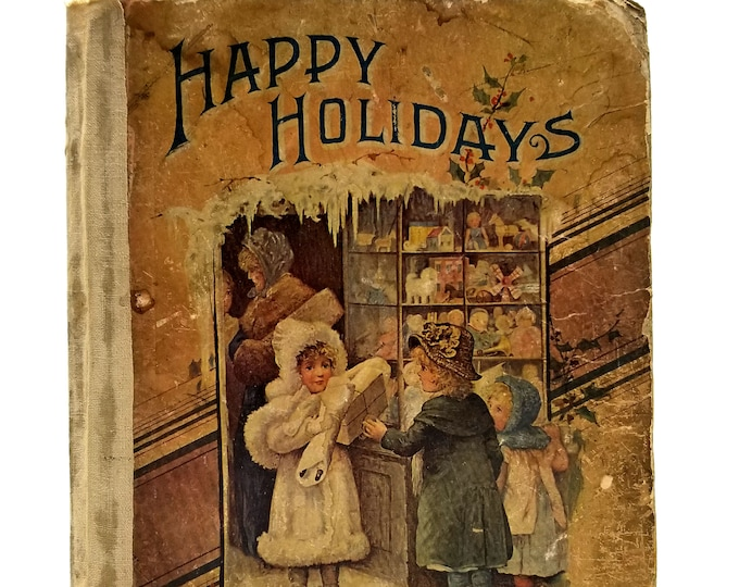 Antique Children's Christmas Book: Happy Holidays by E.T. Roe 1895 Donohue Hennebery - Poems Short Stories