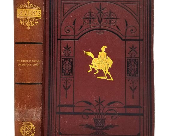 The Works of Charles Lever. Volume II: The Knight of Gwynne. Davenport Dunn 1881 - Hardcover HC - P.F. Collier