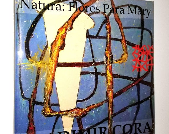 Natura Flores Para Mary / Nature Flowers for Mary by Vladimir Cora SIGNED Limited Edition Hardcover HC w/ Dust Jacket DJ - Art Painting
