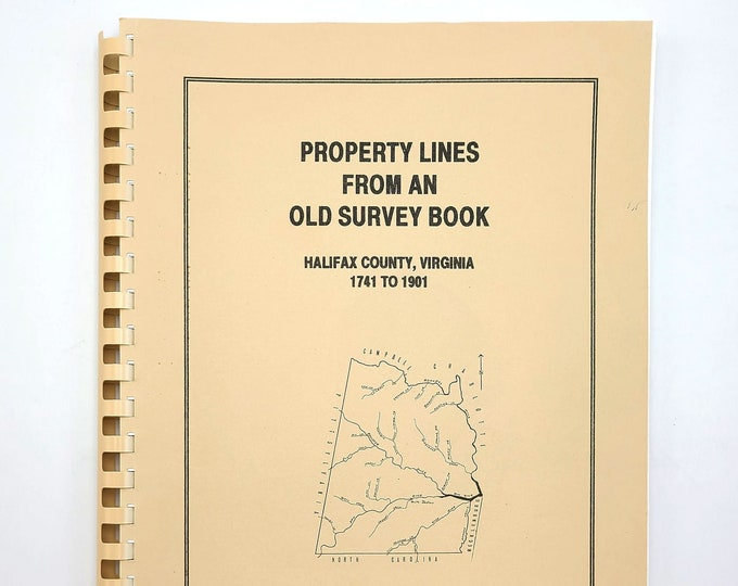 Property Lines from an Old Survey Book, Halifax County, Virginia, 1741 to 1901 by Roger Dodson - Reference - Genealogy
