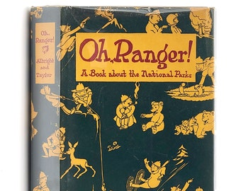 """Oh, Ranger!"""" A Book about the National Parks in Dust Jacket 1936 by Horace Albright"""