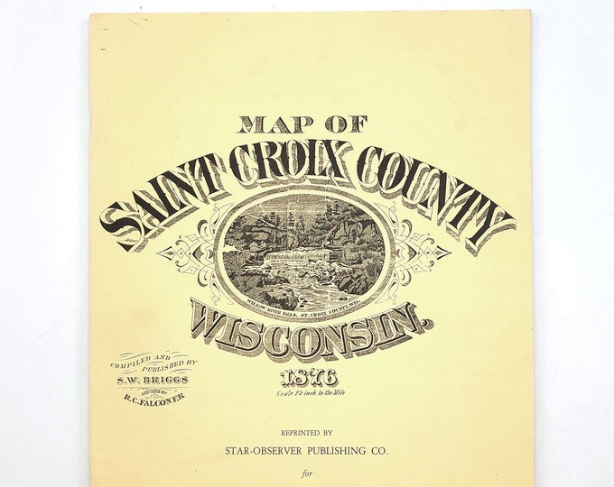 Map of Saint Croix County, Wisconsin. 1876 - Property - Plat - Surveys - Genealogy