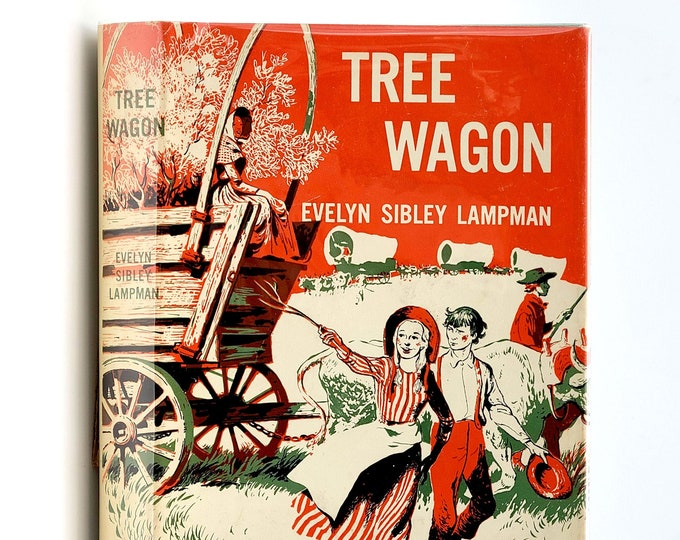 Vintage YA Fiction: Tree Wagon in Dust Jacket 1953 by Evelyn Sibley Lampman - Historic Oregon Trail Fiction / Novel