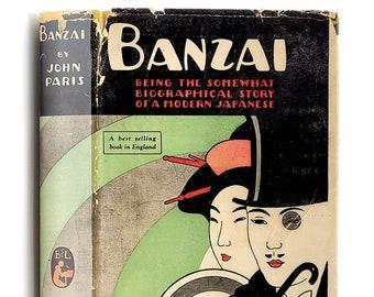 Banzai (Hurrah!) 1st Edition in Dust Jacket 1926 by John Paris - Japan - Japanese Culture - Biography - 1920s