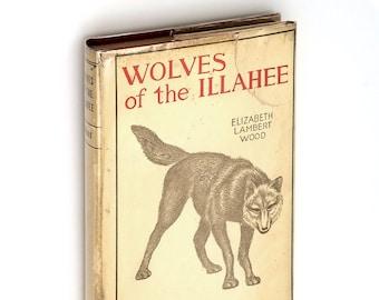 Wolves of the Illahee SIGNED Hardcover in Dust Jacket 1934 Elizabeth Lambert Wood - Oregon Author - Pacific Northwest Fiction