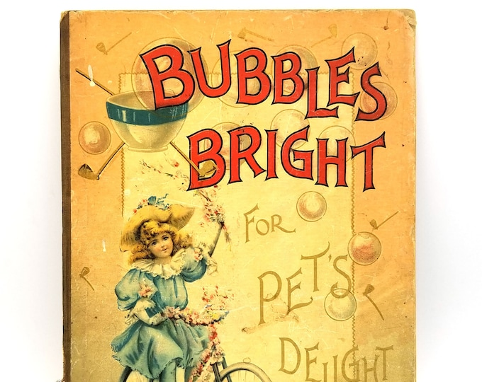 Antique Children's Book: Bubbles Bright for Pet's Delight ca. 1880s McLoughlin Bros.
