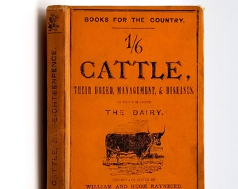 Cattle: Their Breeds, Management, & Diseases, The Dairy Ca. 1870 by W.C.L. Martin - Farming - Agriculture - Cows - Bulls - Husbandry