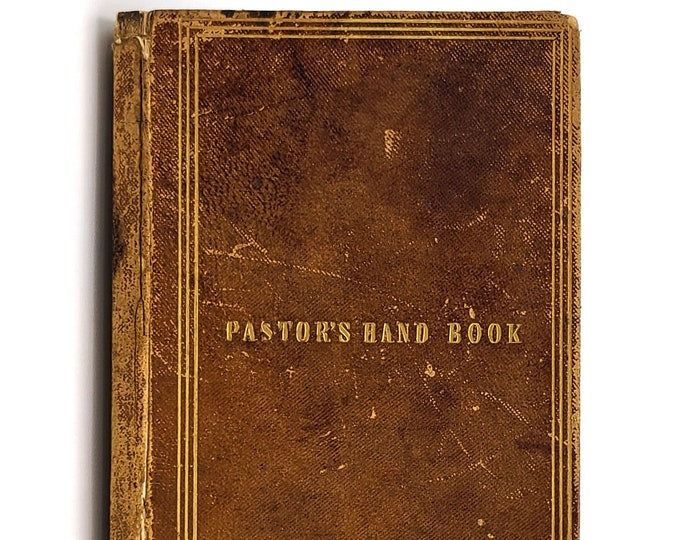 Pastor's Hand Book 1st Edition 1846 by W.W. Everts - Antique Manual - Christian Services - Funerals - Marriages - Rules of Order