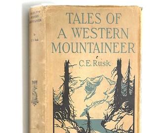 Tales of a Western Mountaineer C.E RUSK 1924 ~ Mazamas ~ Pacific Northwest ~ Oregon ~ Washington ~ Mountaineering