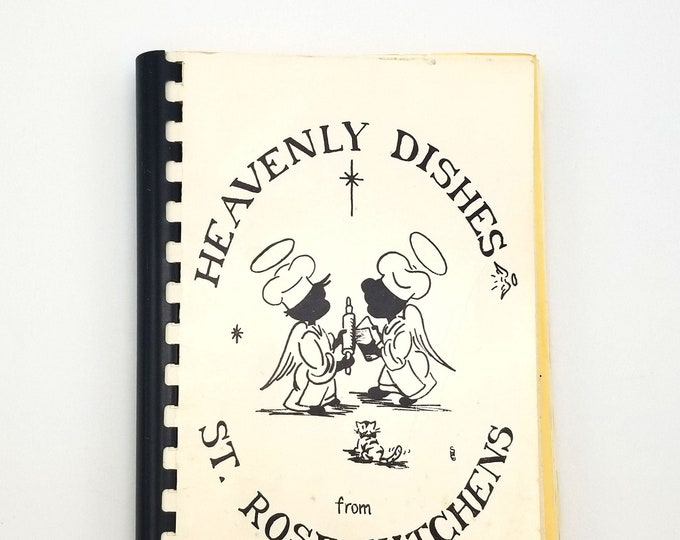 Heavenly Dishes from St. Rose Kitchens 1962 Portland Oregon