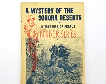 Mystery of the Sonora Deserts 1915 pulp, Western, Stories of Adventure, Border Series