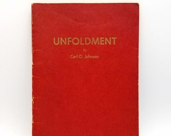 Unfoldment Ca. 1945 by Carl O. Johnson - New Thought - Metaphysics - Ontology - Alexander Keene