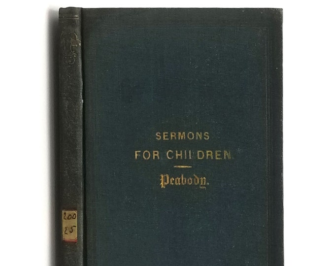 Antique Religion Book: Sermons for Children 1866 by A.P. Peabody - Unitarian - Virtues - Values