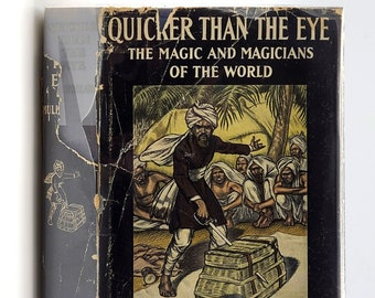 Quicker Than the Eye: The Magic and Magicians of the World 1st Edition in Dust Jacket 1932 by John Mulholland