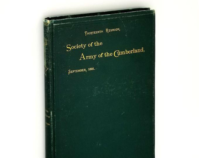 Society of the Army of the Cumberland: Thirteenth Reunion, Chattanooga, Tenn. 1881 Civil War - Garfield Assassination - Edwin Conger - Iowa