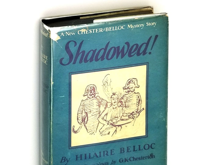 Vintage Mystery: Shadowed! [But Soft - We Are Observed!] 1st Edition in Dust Jacket 1929 by Hilaire Belloc illustrated by G.K. Chesterton