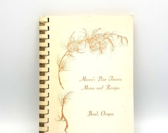 Maren's Pine Tavern Menus and Recipes 1959 Restaurant Cookbook Bend Oregon Deschutes County