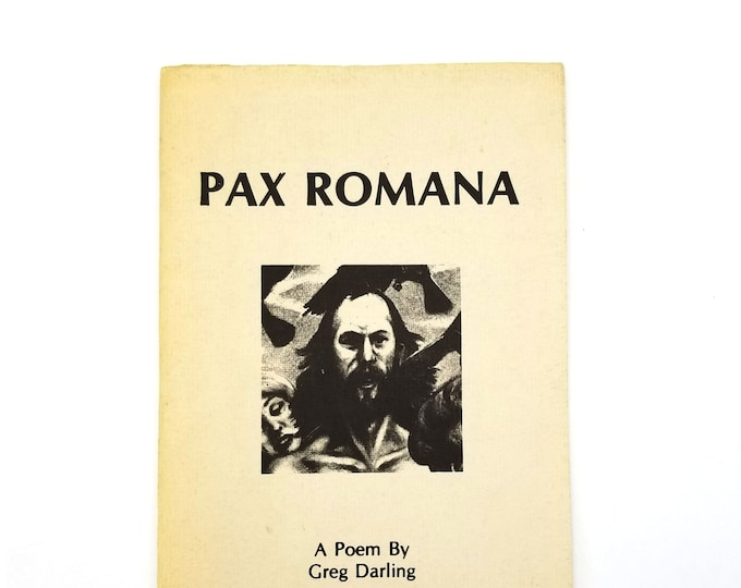 1970s Poetry: Pax Romana SIGNED 1979 by Greg Darling illustrated by Dan Barker - Corvallis, Oregon Author