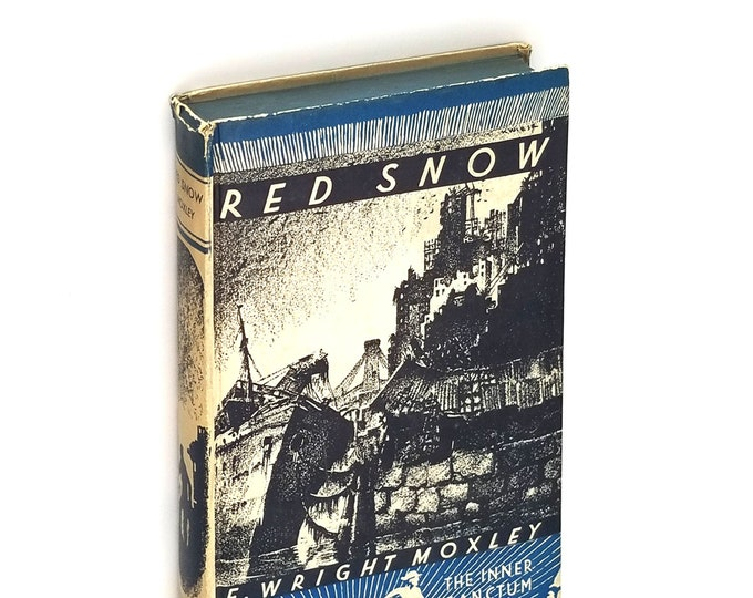 Vintage Science Fiction: Red Snow Hardcover 1930 F. Wright Moxley - Inner Sanctum - Global Catastrophe