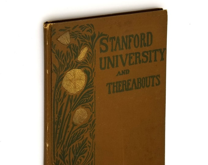 Stanford University and Thereabouts Hardcover 1896 by O.L. Elliott - Early History California School