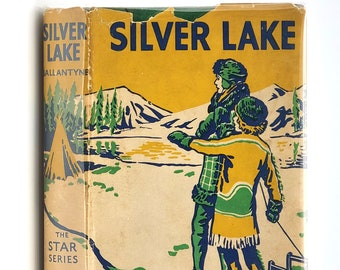Silver Lake in Dust Jacket ca. 1936 by R.M. Ballantyne - Young Adult - YA - Adventure - Wilderness - Indians - Native Americans