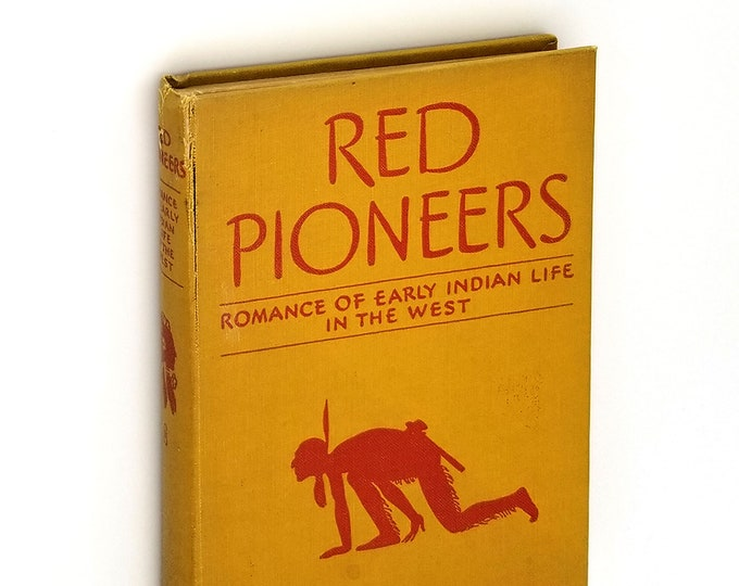 Historical Fiction: Red Pioneers - Romance of Early Indian Life in the West SIGNED Hardcover 1928 by Jacob Calvin Cooper - Oregon