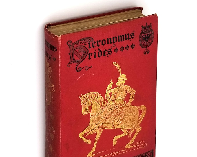 Antique Fiction: Hieronymus Rides - Episodes in the Life of a Knight & Jester at the Court of Maximilian Hardcover 1912 by Anna Coleman Ladd