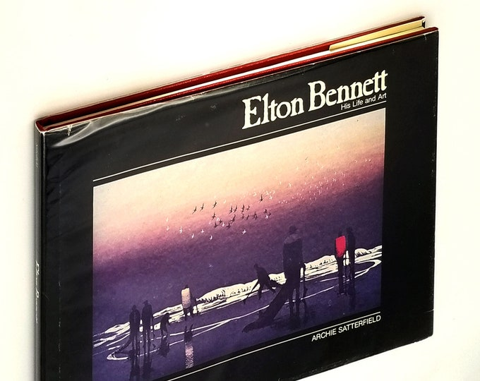 Elton Bennett: His Life and Art Hardcover in Dust Jacket 1980 by Archie Satterfield - Washington State Artist - Pacific NW