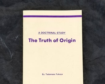 The Truth of Origin: A Doctrinal Study 1983 by Tadamasa Fukaya - Japanese New Religion - Divine - Creation