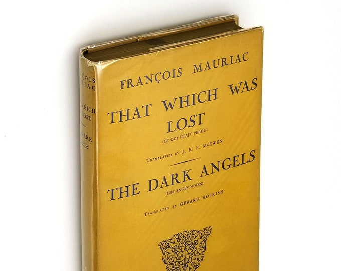 That Which Was Lost / The Dark Angels Hardcover in Dust Jacket 1951 by Francois Mauriac - French Author - Novels - Ficiton